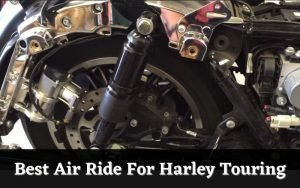Best Air Ride For Harley Touring