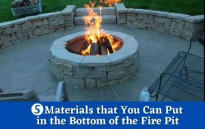 What To Put In The bottom Of Fire Pit?