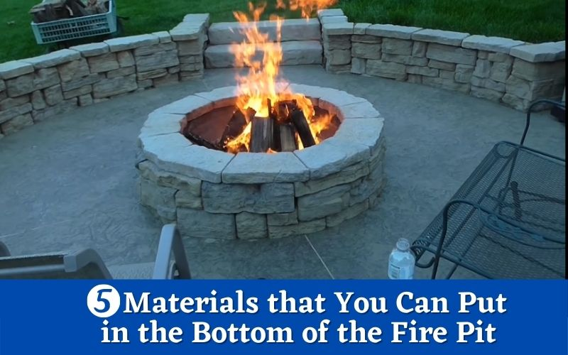 What To Put In The Bottom Of Fire Pit You Should Know