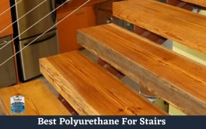 best-polyurethane-for-stairs