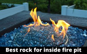 Best Rock for Inside Fire Pit
