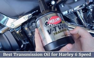 Best Transmission Oil for Harley 6 Speed